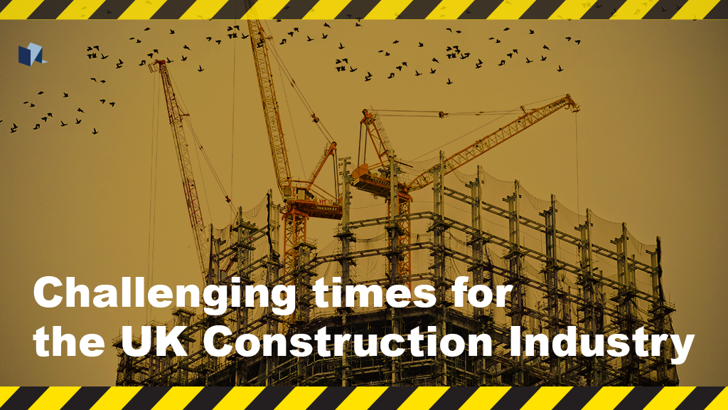 Challenging times for the UK Construction Industry