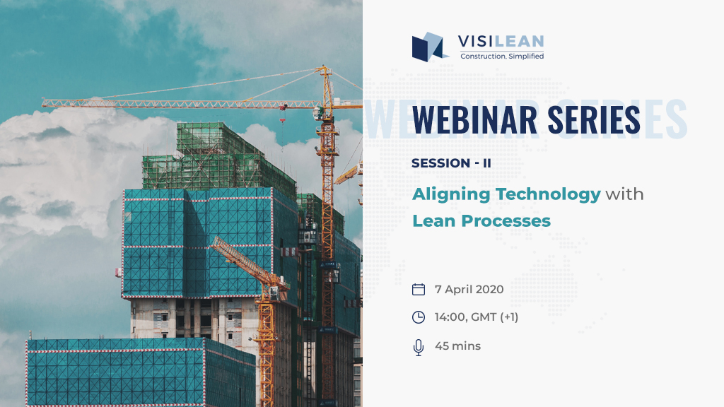 VisiLean Webinar Series Session – II Aligning Technology with Lean Processes
