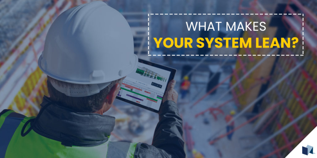 What makes your system Lean?