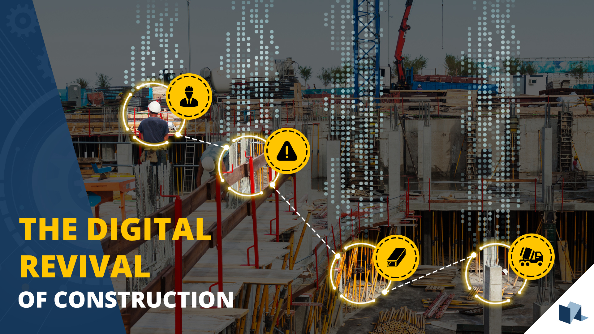 The Digital Revival of Construction